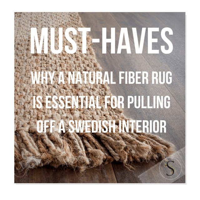 Why A Natural Fiber Rug Is Essential For Pulling Off Swedish Interior