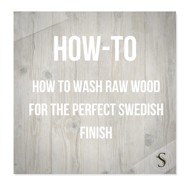 How To Wash Raw Wood For The Perfect Swedish Finish