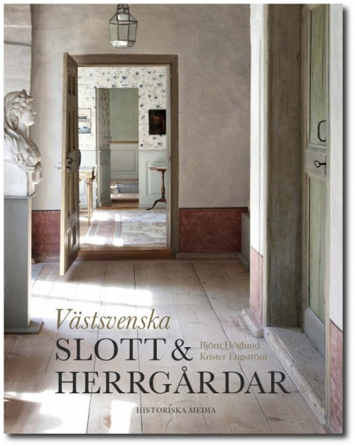 West Swedish Castles And Manor Houses- Author Björn Höglund