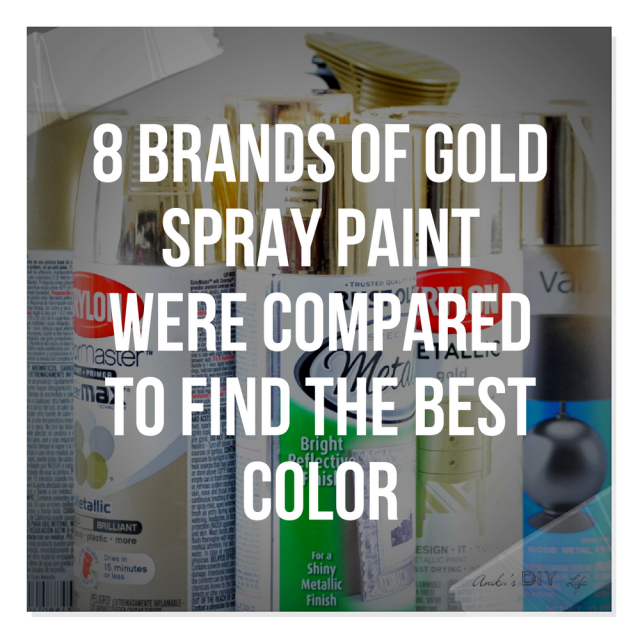 8 brands of gold spray paint were compared to find the best color